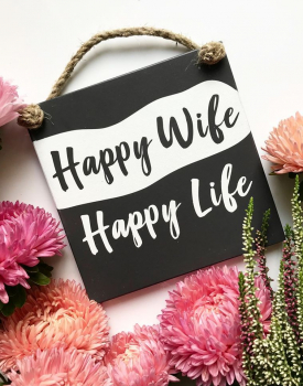 "Koka dekors ""Happy wife Happy life"""